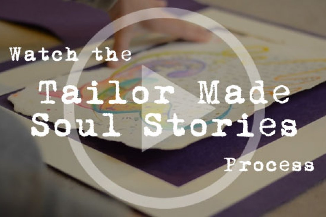 Watch the Tailor Made Soul Stories Process